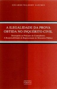 Imagem - A Ilegalidade da Prova Obtida no Inquérito Civil