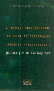 Imagem - A Inconstitucionalidade do Crime de Apropriação Indébita Previdenciária