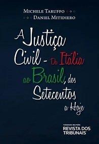 Imagem - A Justiça Civil da Itália ao Brasil, dos Setecentos a Hoje