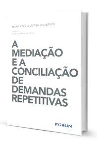 Imagem - A Mediação e a Conciliação de Demandas Repetitivas