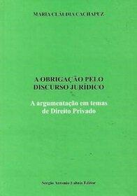 Imagem - A Obrigação pelo Discurso Jurídico