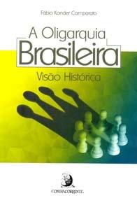 Imagem - A Oligarquia Brasileira: Visão Histórica