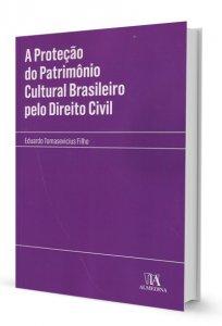 Imagem - A Proteção do Patrimônio Cultural Brasileiro pelo Direito Civil