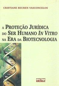 Imagem - A Proteção Jurídica do Ser Humano In Vitro na Era da Biotecnologia
