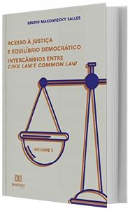 Imagem - Acesso à Justiça e Equilíbrio Democrático- Volume 1: Intercâmbios entre Civil Law e Common Law