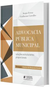 Imagem - Advocacia Pública Municipal: Soluções Estruturantes Proporcionais