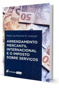 Imagem - Arrendamento Mercantil Internacional e O Imposto Sobre Serviços
