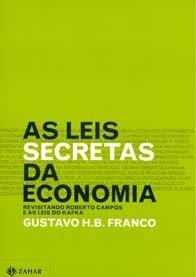 Imagem - As Leis Secretas da Economia Revisitando Roberto Campos e as Leis do Kafka