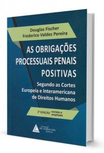 Imagem - As Obrigações Processuais Penais Positivas: Segundo as Cortes Europeia e Interamericana de Direitos Humanos