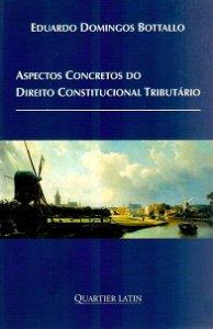 Imagem - Aspectos Concretos do Direito Constitucional Tributário