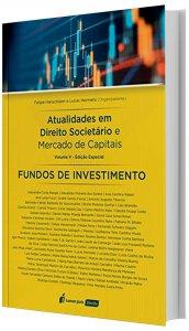 Imagem -  Atualidades em Direito Societário e Mercado de Capitais: Fundos de Investimento - Volume V, Edição Especial