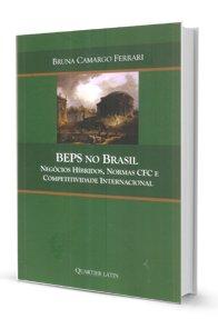 Imagem - Beps no Brasil. Negócios Híbridos, Normas CfC e Competitividade Internacional