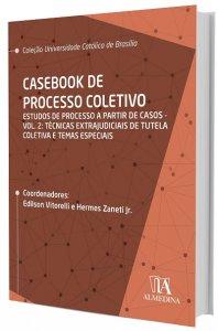 Imagem - Casebook de Processo Coletivo: Estudos de Processo a Partir de Casos: Técnicas Extrajudiciais de Tutela Coletiva e Temas Especiais (Volume 2)