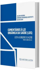 Imagem - Comentários à Lei Orgânica da Saúde (LOS); Leis n. 8.080/90 e 8.142/90; Trinta Anos da Lei