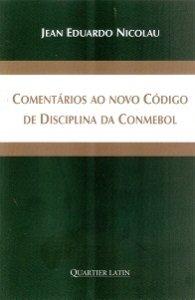 Imagem - Comentários Ao Novo código de Disciplina da Conmebol