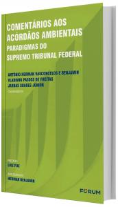 Imagem - Comentários aos Acórdãos Ambientais Paradigmas do Supremo Tribunal Federal