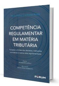 Imagem - Competência Regulamentar em Matéria Tributária: Funções e limites dos decretos, instruções normativas e outros atos regulamentares