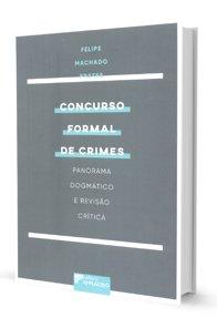 Imagem - Concurso Formal de Crimes: Panorama Dogmático e Revisão Crítica