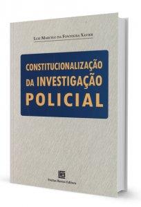 Imagem - Constitucionalização da Investigação Policial
