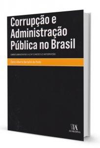 Imagem - Corrupção e Administração Pública no Brasil - Combate Administrativo e a Lei Nº 12.846/2013 (Lei Anticorrupção)