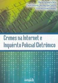 Imagem - Crimes na Internet e Inquérito Policial Eletrônico