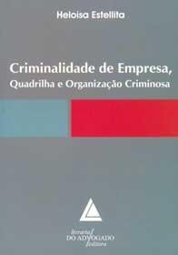Imagem - Criminalidade de Empresa, Quadrilha e Organização Criminosa