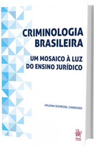 Imagem - Criminologia Brasileira: Um mosaico à luz do ensino jurídico