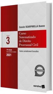 Imagem - Curso Sistematizado de Direito Processual Civil - Tutela Jurisdicional Executiva V. 3