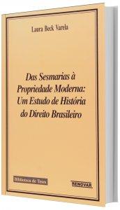 Imagem - Das Sesmarias a Propriedade Moderna: Um Estudo de História do Direito Brasileiro