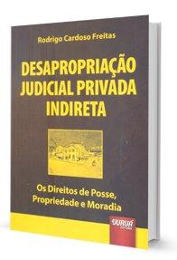 Imagem - Desapropriação Judicial Privada Indireta: os Direitos de Posse, Propriedade e Moradia