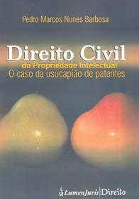 Imagem - Direito Civil da Propriedade Intelectual - O Caso da Usucapião de Patentes