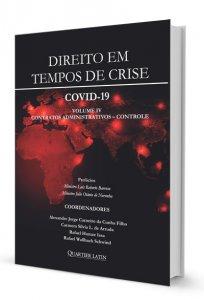 Imagem - Direito em Tempos de Crise. COVID-19: Volume IV - Administrativo e Controle