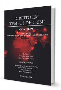 Imagem - Direito em Tempos de Crise. COVID-19: Volume III - Democracia, Judicialização e Administrativo