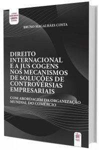 Imagem - Direito Internacional e a Jus Cogens nos Mecanismos de Soluções de Controvérsias Empresariais