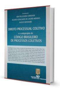 Imagem - Direito Processual Coletivo e o Anteprojeto de Código Brasileiro de Processos Coletivos