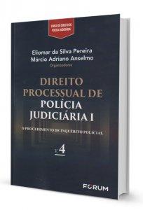 Imagem - Direito Processual de Polícia Judiciária I - Vol. 4