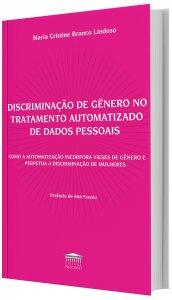 Imagem - Discriminação de Gênero no Tratamento Automatizado de Dados Pessoais - Como a Automatização Incorpora Viesse de Gênero e Perpetua a Discriminação de Mulheres