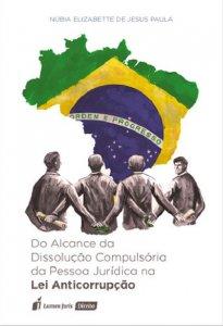 Imagem - Do Alcance da Dissolução Compulsória da Pessoa Jurídica Na Lei Anticorrupção