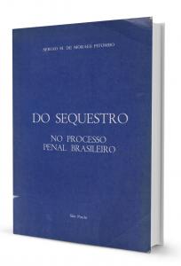 Imagem - Do Sequestro no Processo Penal Brasileiro