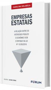 Imagem - Empresas Estatais - A Relação entre os Interesses Públicos e Econômicos Sob o Enfoque da Lei 13.303/2016