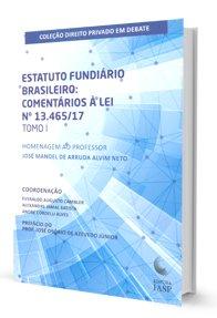 Imagem - Estatuto Fundiário Brasileiro: Comentários a Lei Nº 13.465/17 - Tomo I