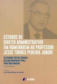 Imagem - Estudos de Direito Administrativo em Homenagem Ao Prof. Jessé Torres Pereira Junior