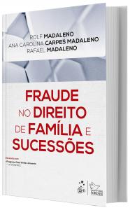 Imagem - Fraude no Direito de Família e Sucessões