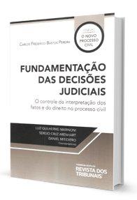 Imagem - Fundamentação das Decisões Judicias - O Controle da Interpretação dos Fatos e do Direito no Processo Civil