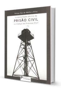 Imagem - Fundamentação Técnica da Prisão Civil no código de Processo Civil