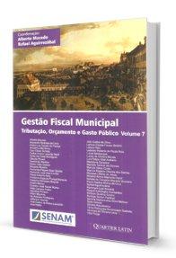 Imagem - Gestão Fiscal Municipal - Tributação, Orçamento e Gasto Público V. 7