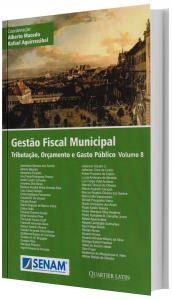 Imagem - Gestão Fiscal Municipal Tributação, Orçamento e Gasto Publico - volume 8