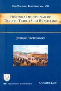 Imagem - História Disciplinar do Direito Tributário Brasileiro - V. XXI. Série Doutrina Tributária