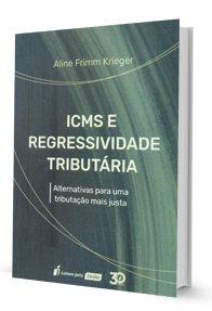 Imagem - Icms e Regressividade Tributária - Alternativos para uma Tributação mais Justa