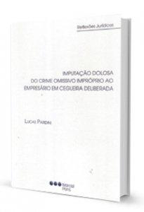 Imagem - Imputação Dolosa do Crime Omissivo Impróprio Ao Empresário em Cegueira Deliberada